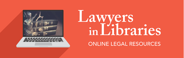 Graphic of compute with legal books and justice sales showing in monitor. Text: Lawyers in Libraries, Online Legal Resources