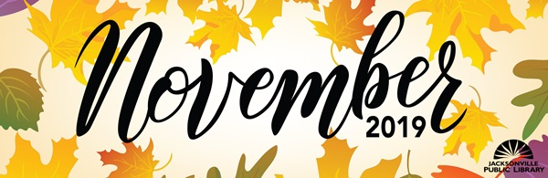 Header for e-newsletter: November Jacksonville Public Library with floral graphic in background