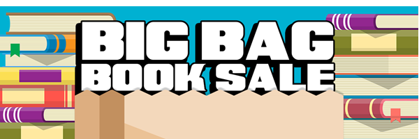 Graphic of brown bag with books. Text: Big Bag Book Sale.