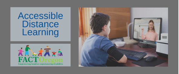 Accessible Distance Learning: FactOregon: Empowering families experiencing disability.