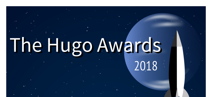 flyer showing selected 2018 Hugo Award winners for novel, novella, series, graphic story, related work, and dramatic long form categories