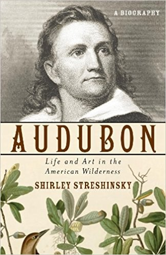 Audubon : life and art in the American wilderness
