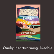 Book cover image for Early Morning Riser by Katherine Heiny