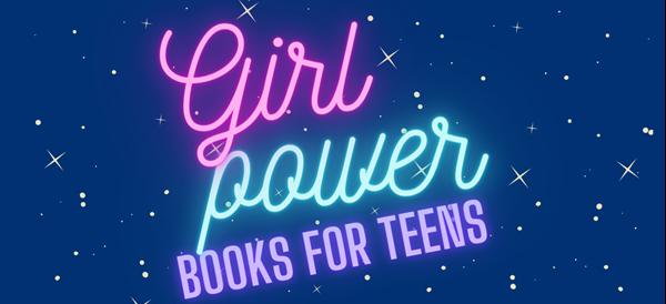 Girl Power Books for Teens