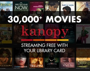 30,000 + Movies on Kanopy Streaming with Your Library Card