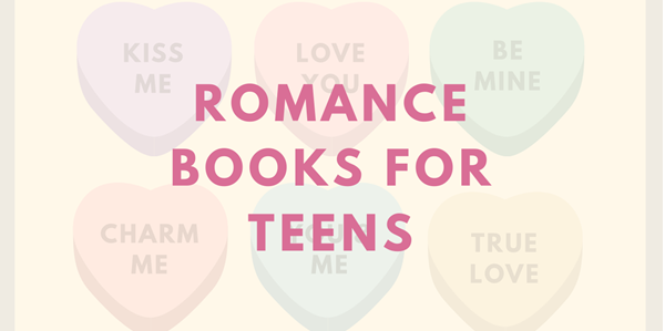 """The text """"Romance Books for Teens"""" overlays six hearts that read """"Kiss Me,"""" """"Love Me,"""" """"Be Mine,"""" """"Charm Me,"""" """"You and Me,"""" and """"True Love"""""""