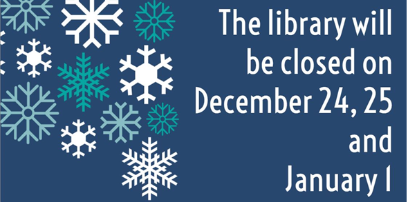 The library will be closed on December 24, 25 and January 1.
