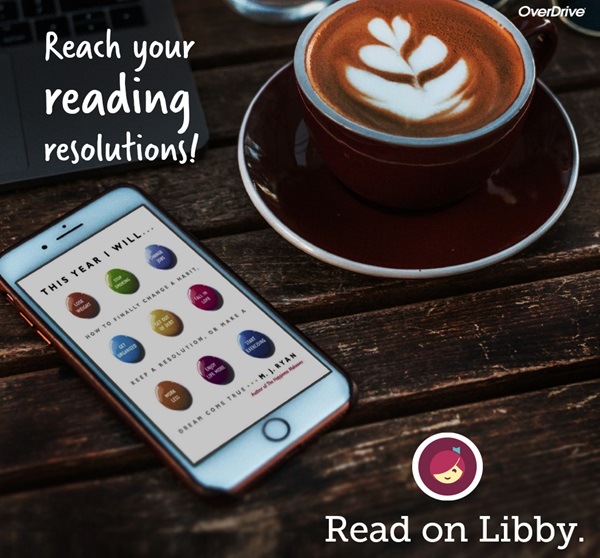 Reach your reading resolution with eBook and eAudiobooks on the Libby app.