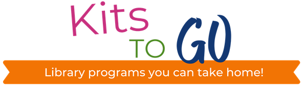 Kits to Go: Library programs you can take home!