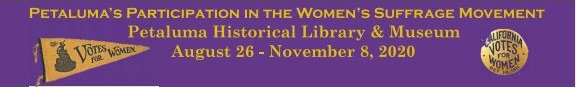 Petaluma Museum Suffrage Exhibit banner